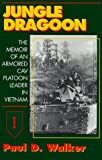 Jungle Dragoon: The Memoir of an Armored Cav Platoon Leader in Vietnam
