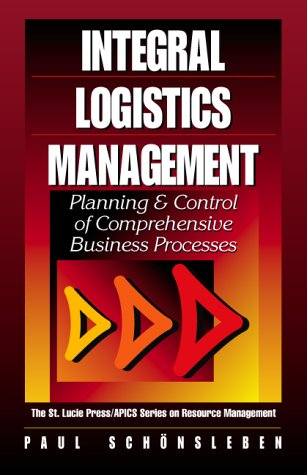 Integral Logistics Management: Planning & Control of Comprehensive Business Processes