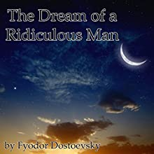 The Dream of a Ridiculous Man Audiobook by Fyodor Dostoevsky Narrated by Walter Zimmerman