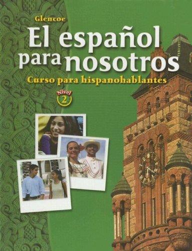 El español para nosotros: Curso para hispanohablantes, Level 2, Student Edition (Spanish Edition)