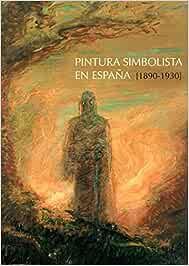 Pintura simbolista en España (1890-1930): Amazon.es: Calvo ...