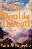 The Double Thread, W. Starcke, 0929845005