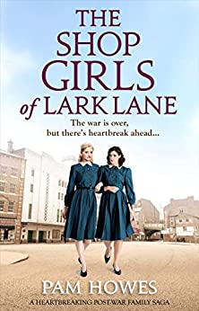 The Shop Girls of Lark Lane: A heartbreaking post-war family saga by [Howes, Pam]