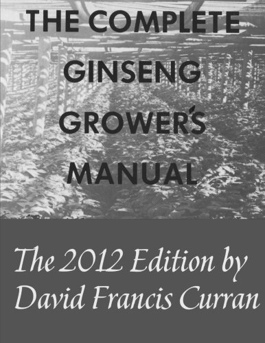 The Complete Ginseng Grower's Manual