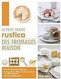 Le petit traité Rustica des fromages maison