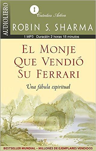El Monje Que Vendio Su Ferrari The Monk Who Sold His Ferrari Una Fabula Espiritual A Spiritual Fable Amazon De Sharma Robin Fremdsprachige Bücher