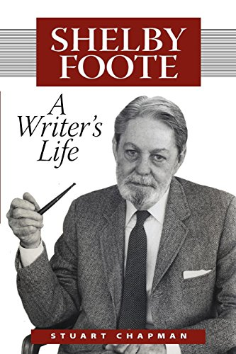 Shelby Foote: A Writer's Life (Willie Morris Books in Memoir And Biography)