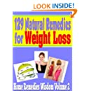 129 Natural Remedies For Weight Loss:  Home Remedies Wisdom Volume 2