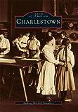 Charlestown, Anthony Mitchell Sammarco, 0738534625