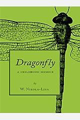 Dragonfly: A Childhood Memoir Kindle Edition