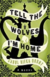 Tell the Wolves I'm Home, Carol Rifka Brunt, 0679644199