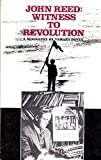 img - for John Reed: Witness to Revolution book / textbook / text book