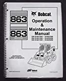 Bobcat 863 Skid Steer Operator's Owners Operation & Maintenance Manual - Part Number # 6900373