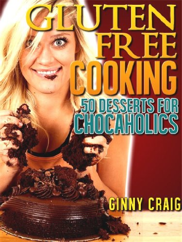 Gluten Free Diet? 50 Gluten Free Recipes for Yummy Gluten Free Desserts. (Healthy Diet Cookbooks Book 1) by Ginny Craig