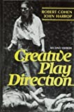 Creative Play Direction, Cohen, Robert S. and Harrop, John, 0131909266