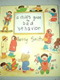 A Child's Guide to Bad Behavior, Barry Smith, 0395574358