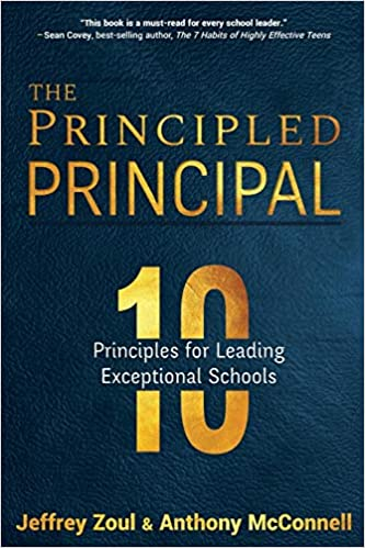 The Principled Principal: 10 Principles for Leading Exceptional Schools