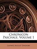 Chronicon Paschale, Ludwig August Dindorf, 1145679870