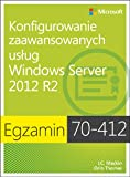 img - for Egzamin 70412 Konfigurowanie zaawansowanych uslug Windows Server 2012 R2 book / textbook / text book