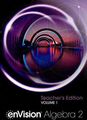 enVision Algebra 2, Teacher's Edition, Volume 1, 9780328931880, 0328931888, 2018 -  Hardcover