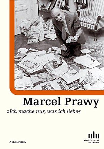 Marcel Prawy: Ich mache nur, was ich liebe