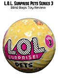 Review: L.O.L. Surprise Pets Series 3 Blind Bags Toy Review