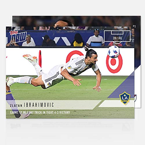 2018 ZLATAN IBRAHIMOVIC EARNS FIRST MLS HAT TRICK LA GALAXY TOPPS NOW FOOTBALL SOCCER CARD #61 + TOPLOADER