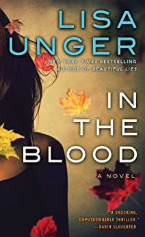 In the Blood: A Novel by [Unger, Lisa]