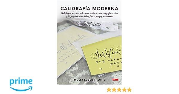 Caligrafía Moderna: Amazon.es: Molly Suber Thorpe, Anna Coll García: Libros