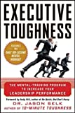 Executive Toughness: The Mental-Training Program to Increase Your Leadership Performance (Business Books)