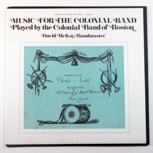 Price comparison product image Music for the Colonial Band: Played By The Colonial Band of Boston / David McKay Bandmaster