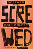 Screwed, Eoin Colfer, 1468301705