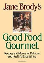 Jane Brody's Good Food Gourmet