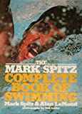 The Mark Spitz complete book of swimming