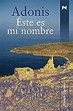 Este Es Mi Nombre/ This Is My Name (Alianza Literaria) (Spanish Edition)