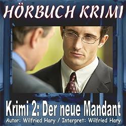 Der neue Mandant (Hörbuch Krimi 2)