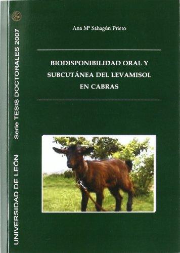 Descargar Libro Biodisponibilidad Oral Y Subcutánea Del Levamisol En Cabras Ana María Sahagún Prieto