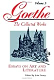 Essays on Art and Literature (Goethe: The Collected Works, Vol. 3)