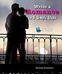 Write a Romance in 5 Simple Steps (Creative Writing in 5 Simple Steps)