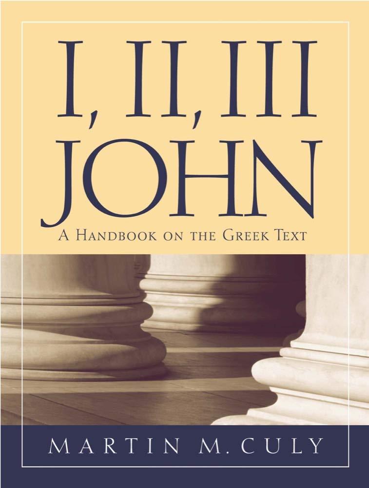 I, II, III John: A Handbook on the Greek Text (Baylor Handbook on the Greek New Testament) ebook