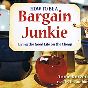 How to Be a Bargain Junkie Audiobook