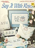 img - for Say It with Roses (cross Stitch/Needlepoint Design, 2110) book / textbook / text book
