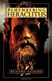 Remembering Heraclitus, Richard Geldard, 0940262983