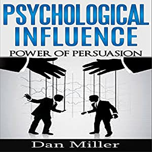 Psychological Influence: Power of Persuasion Audiobook