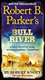 Robert B. Parker's Bull River (A Cole and Hitch Novel)