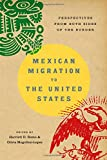 Mexican Migration to the United States: Perspectives From Both Sides of the Border