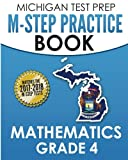 MICHIGAN TEST PREP M-STEP Practice Book Mathematics Grade 4: Practice and Preparation for the M-STEP Mathematics Assessments