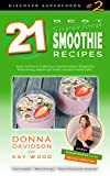 21 Best Superfood Smoothie Recipes - Discover Superfoods #2: Superfood smoothies especially designed to nourish organs, cells, and our immune system and help us resist diseases.