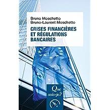 Crises financières et régulations bancaires: « Que sais-je ? » n° 4082 (French Edition)