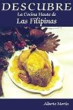 Descubre la Cocina Haute de Las Filipinas, Alberto Mortiz, 1420884778